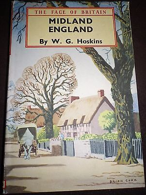 Midland England The Face of Britain by W.G. Hoskins, Batsford 1st Edition  1949