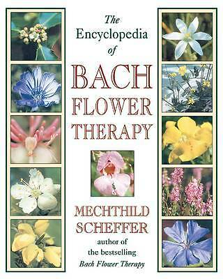 The Encyclopedia of Bach Flower Therapy, Mechtild Scheffer