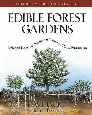 Edible Forest Gardens: Design and Practice Volume 2, David Jacke
