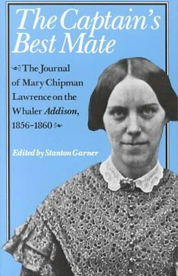 The Captain's Best Mate~Diary of Mary Chipman Lawrence on the Whaler Addison~NEW