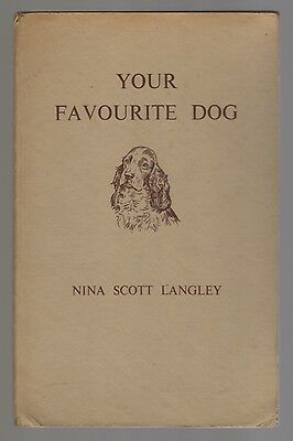 Your Favourite Dog Nina Scott Langley Illustrated Rare1950 First Edition