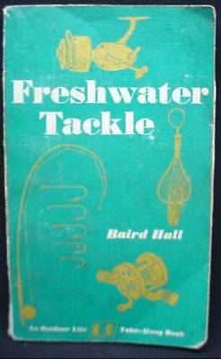 Vintage Freshwater Tackle Book by Baird Hall Fishing 1971 by Outdoor Life