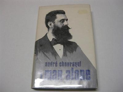 A Man Alone: the Life of Theodor Herzl  by Andre Chouraqui
