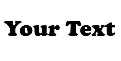 """YOUR TEXT Vinyl Decal Sticker Car Window CUSTOM 8"""" Personalized Lettering a8"""