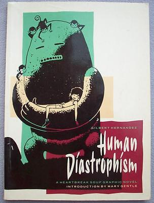 HUMAN DIASTROPHISM Gilbert Hernandez A Heartbreak Soup Graphic Novel