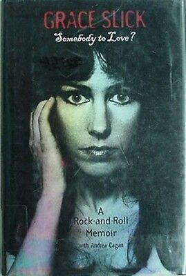 Grace Slick (Jefferson Airplane/starship) Biography, 1998 Book