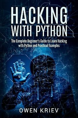 Hacking With Python: The Complete Beginner's guide to learn hacking ... NEW BOOK