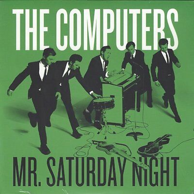 "The Computers - Mr. Saturday Night / Clap Your Hands, Say... - 7"" Vinyl, UK, NEU"