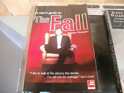 THE FALL - A USER'S GUIDE TO THE FALL     Book by Dave Thompson       (2003)