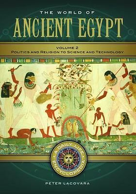 Daily Life: The World of Ancient Egypt : A Daily Life Encyclopedia by Peter...