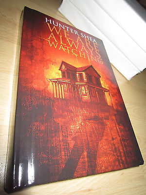 Hunter Shea WE ARE ALWAYS WATCHING 1stHB MINT Signed/Limited Sinister Grin Press