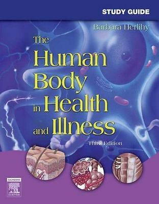 Study Guide for the Human Body in Health and Illness by Barbara Herlihy (2006, …