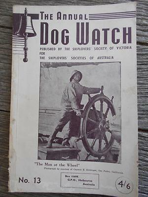 1956 The Annual Dog Watch No. 13 Victoria ships shipping maritime line book