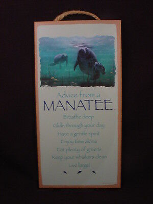 ADVICE FROM A MANATEE Wisdom Love wood  5 X 10 SIGN wall HANGING PLAQUE animal