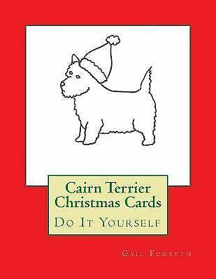 Cairn Terrier Christmas Cards : Do It Yourself by Gail Forsyth (2015, Paperback)