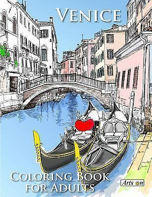 Arts on Coloring Bks.: Venice Coloring Book for Adults : Relax and Color...
