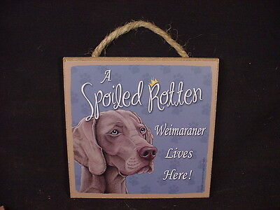 WEIMARANER A Spoiled Rotten SIGN Easel Stand Wall PLAQUE Weimeraner puppy dog