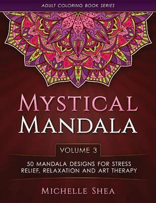 Adult Coloring Book: The Mystical Mandala Coloring Book : 50 Mandala Designs...