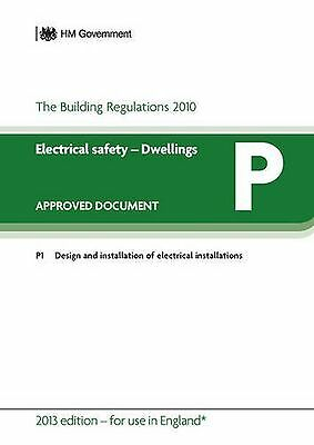 Approved Document P: Electrical Safety - Dwellings (2013 Edition - f... NEW BOOK