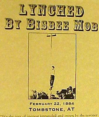Hanged by Bisbee Mob at Tombstone Arizona Poster