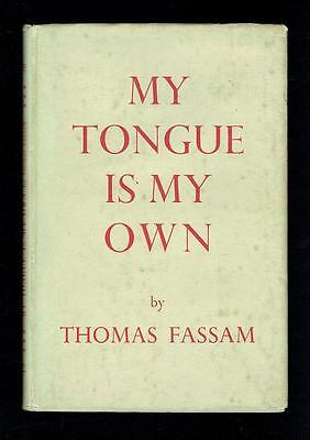Fassam; My Tongue is my Own. The Hand and Flower Press 1950 Good