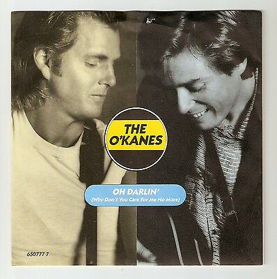 "The O'Kanes  - Oh Darlin' Bw When I found you  7"" vinyl 1986 A1/B1"