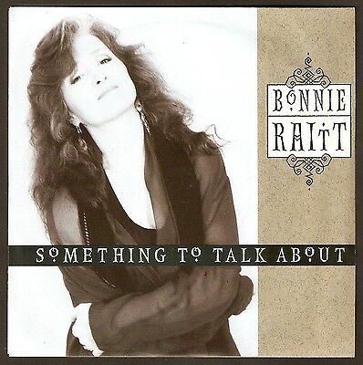"Bonnie Raitt - Something to talk about Bw One part be my lover - 7""  1991 A1/B1"