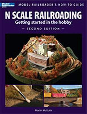 Kalmbach Book N Scale Railroading: Getting Started In The Hobby Second Edition