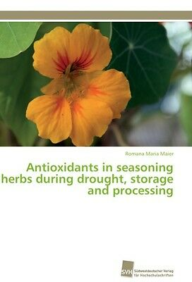 Antioxidants in seasoning herbs during drought, storage and  ... 9783838127033