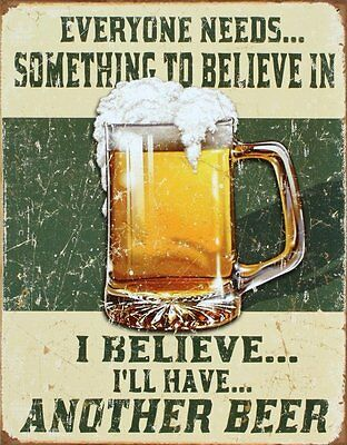 "I Believe I'll Have Another Beer Vintage Tin Sign - 13"" x 16"""