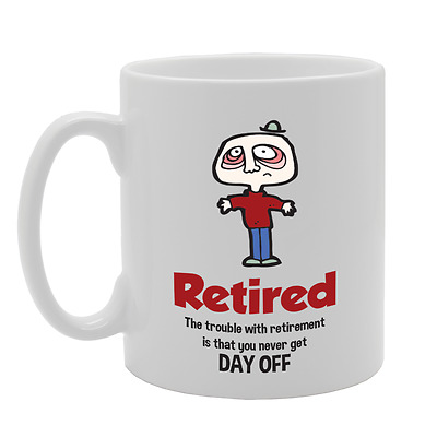 MG3419 Retired The Trouble With Retirement Is Novelty Gift Print Tea Coffee Mug