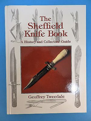 THE SHEFFIELD KNIFE BOOK-HISTORY & COLLECORS' GUIDE, BY TWEEDALE, c. 1996
