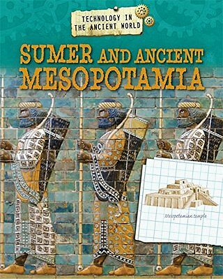 Sumer and Ancient Mesopotamia (Technology in the Ancient World) NEU Gebunden Buc
