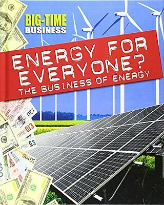 Energy for Everyone?: The Business of Energy (Big-Time Business) New Hardcover B