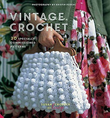 Vintage Crochet: 30 Specially Commissioned Patterns New Hardcover Book Susan Cro