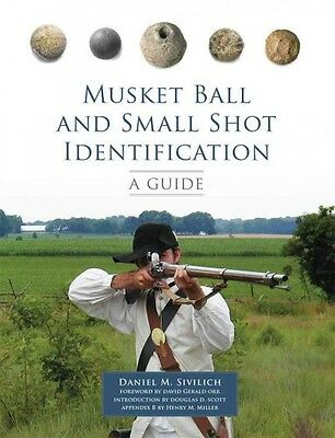 Musket Ball and Small Shot Identification: A Guide Book~Civil War Muzzleloader