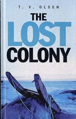 The Lost Colony (Hardcover), T. V. Olsen, T. V. Olsen, 9781445881522