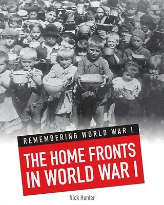 The Home Fronts in World War I (Remembering World War I) (Hardcover), HUNTER, N.