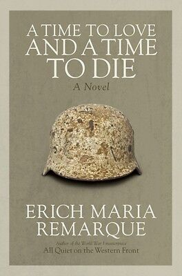 A Time to Love and a Time to Die (Paperback), Erich Maria Remarque, 97804499125.