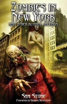 Zombies In New York And Other Bloody Jottings (Paperback), Sam Stone, 978184583.