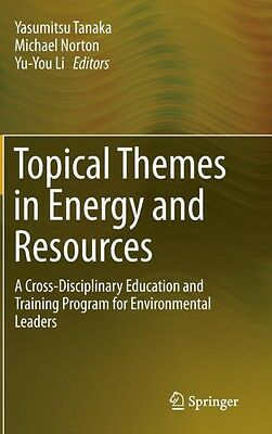 Topical Themes in Energy and Resources: A Cross-Disciplinary Education and Trai.