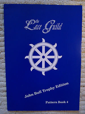 The Lace Guild John Bull Trophy Edition Pattern Book 4, July 1993
