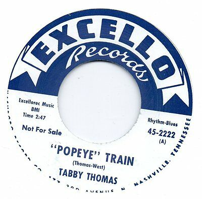 TABBY THOMAS    POPEYE TRAIN/WORLD IN HIS HANDS   EXCELLO  RI/Re-Pro   R&B/ MOD