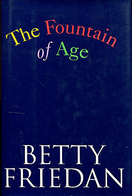The Fountain of Age by Betty Friedan-First Edition/DJ-1993