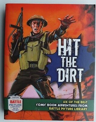 BATTLE PICTURE LIBRARY: Hit The Dirt! - Six of the best Comic Book Adventures.