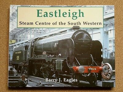 Eastleigh: Steam Centre of the South Western by Barry J. Eagles (Hardback, 2002)