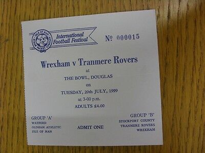 20/07/1999 Ticket: Isle Of Man Football Festival, Wrexham v Tranmere Rovers [At