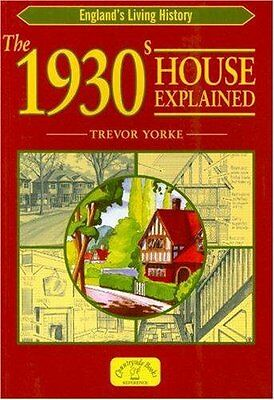 The 1930s House Explained (England's Living History) New Paperback Book Trevor Y