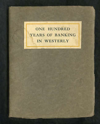 1908 Book One Hundred Years of Banking in Westerly Rhode Island