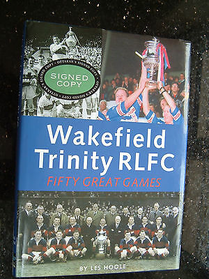 Rugby League Book Wakefield Trinity 50 Great Games, Signed By Topliss Brooke